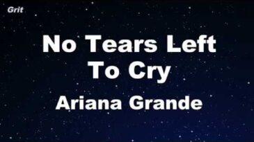 no tears left to cry ariana gran