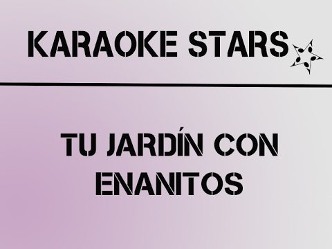 Karaoke Tu Jardin Con Enanitos Melendi Video Y Letra