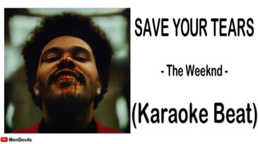 save your tears the weeknd