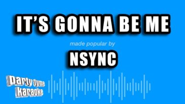 its gonna be me nsync